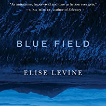 Blue Field Audiobook by Elise Levine Narrated by Kimberly Persona