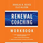 Renewal Coaching Workbook | Douglas B. Reeves,Elle Allison