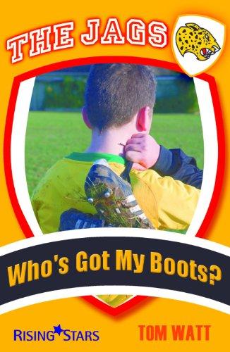 Who's Got My Boots? by Tom Watt | Waterstones