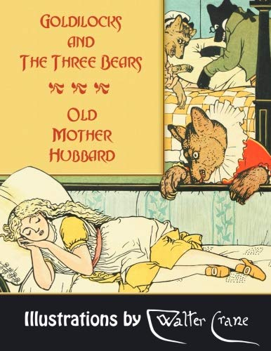 Goldilocks and The Three Bears. Old Mother Hubbard