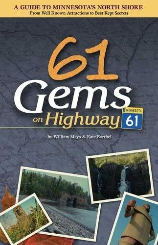 61 Gems on Highway 61: A Guide to Minnesota's North Shore-from Well Known Attractions to Best Kept Secrets (North Shore Waterfalls)