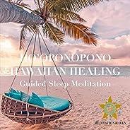 Guided Sleep Meditation: Ho'oponopono Hawaiian Healing