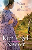 When Hope Blossoms, Kim Vogel Sawyer, 0764207873