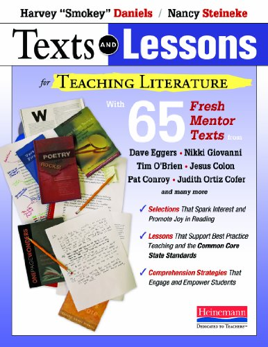 Texts and Lessons for Teaching Literature: with 65 fresh mentor texts from Dave Eggers, Nikki Giovanni, Pat Conroy, Jesu
