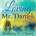 Loving Mr. Daniels Audiobook by Brittainy Cherry Narrated by Vikas Adam, Jennifer Stark
