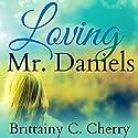 Loving Mr. Daniels Hörbuch von Brittainy Cherry Gesprochen von: Vikas Adam, Jennifer Stark
