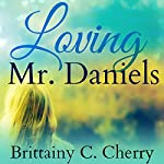 Loving Mr. Daniels | Brittainy Cherry