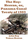 img - for The Hay-Herran, or, Panama Canal Treaty of 1903 book / textbook / text book