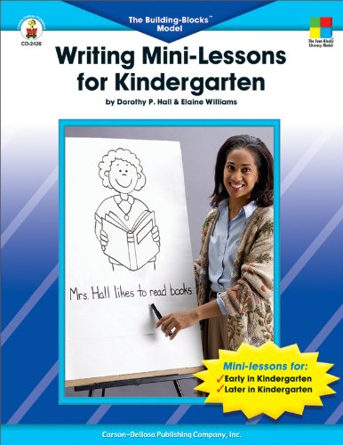 Writing Mini-Lessons for Kindergarten: The Building Blocks™ Model -