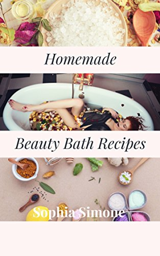 Homemade Beauty Bath Recipes: Beauty bath recipes to enjoy!