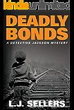 Deadly Bonds (A Detective Jackson Mystery)