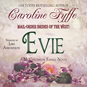 Mail-Order Brides of the West: Evie: McCutcheon Family Series, Book 3 Hörbuch