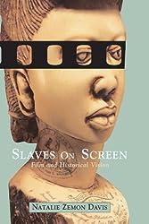 Slaves on Screen - Film & Historical Vision