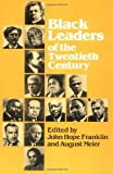 Black Leaders of the Twentieth Century, August Meier, 0252009398