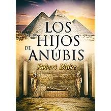 Los hijos de Anubis (Spanish Edition)
