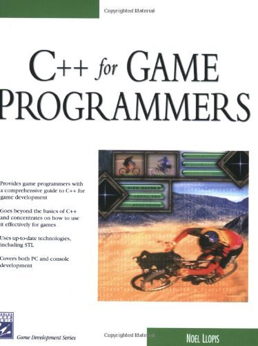 C++ For Game Programmers (Charles River Media Game Development) by Noel Llopis (2003-04-24)