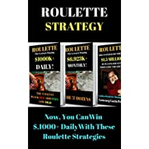 ROULETTE STRATEGY: 3-IN-ONE ROULETTE SYSTEMS ALLOWS YOU TO WIN $1,000+ DAILY!
