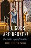 The Gods Are Broken!, Jeffrey K. Salkin, 0827609310