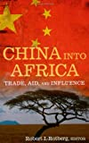 img - for China into Africa: Trade, Aid, and Influence book / textbook / text book