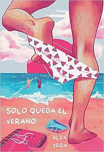 Solo queda el verano de Alex Ygoa