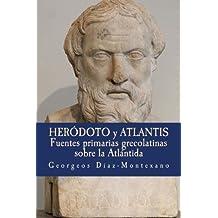 Heródoto y Atlantis: Fuentes primarias grecolatinas sobre la Atlántida. (Atlantología Histórico-Científica) (Volume 3) (Spanish Edition)