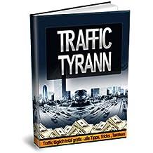 """""""Traffic Tyrann"""" Traffic Täglich Total Gratis, alle Tipps, Tricks, Taktiken [ebook-deutsch] (German Edition)"""