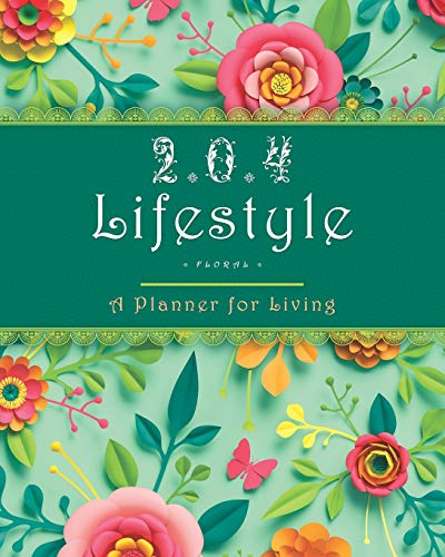 2 * 0 * 4 Lifestyle: Floral: A Planner for Living