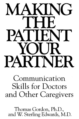 Making The Patient Your Partner  Communication Skills For Doctors And Other Caregivers
