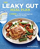The Leaky Gut Meal Plan: 4 Weeks to Detox and