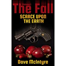The Fall Volume I: Scarce Upon the Earth