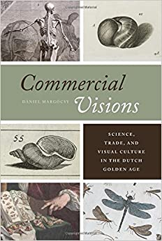 Book Commercial Visions: Science, Trade, and Visual Culture in the Dutch Golden Age
