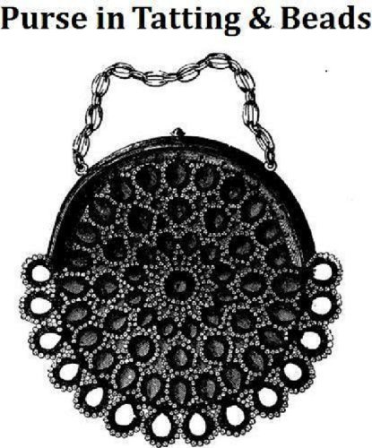 SILK PURSE IN TATTING & BEADS A Vintage 19th Century Pattern Download for KINDLE eBook Reader! (crochet tatted beaded bag handbag women girl teen fashion accessories (19th Century Patterns)