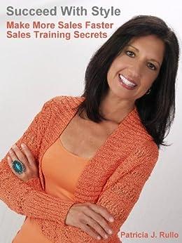 Make More Sales Faster, Sales Training Secrets by [Rullo, Patricia