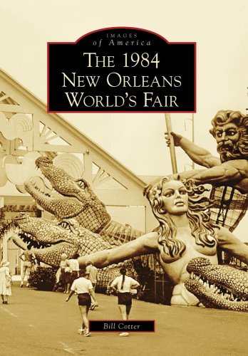 The 1984 New Orleans World's Fair (Images of ()