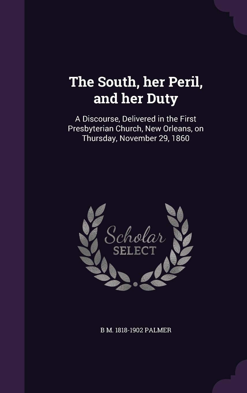 What New Orleans Tells Us About Perils >> The South Her Peril And Her Duty A Discourse Delivered
