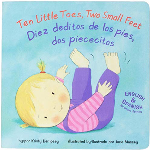 (Ten Little Toes, Two Small Feet/Diez deditos de los pies, dos piececitos (Tiny Hands and Feet) (English and Spanish Edition))