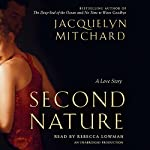Second Nature: A Love Story | Jacquelyn Mitchard