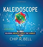 img - for Kaleidoscope: Delivering Innovative Service That Sparkles book / textbook / text book