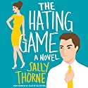 The Hating Game: A Novel Audiobook by Sally Thorne Narrated by Katie Schorr
