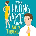 The Hating Game: A Novel Hörbuch von Sally Thorne Gesprochen von: Katie Schorr