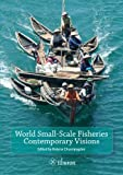World Small-Scale Fisheries: Contemporary Visions by Ratana Chuenpagdee