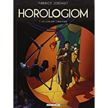 HOROLOGIOM T.07 : LES COULOIRS CHANGEANTS