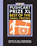 The Pushcart Prize XL: Best of the Small Presses 2016 Edition (2016 Edition)  (The Pushcart Prize)