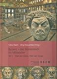 Byzanz - das Romerreich Im Mittelalter : Teil 1: Welt der Ideen, Welt der Dinge, Daim, Falko and Drauschke, Jorg, 3795424364