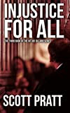 Injustice for All, Scott Pratt, 1481018469