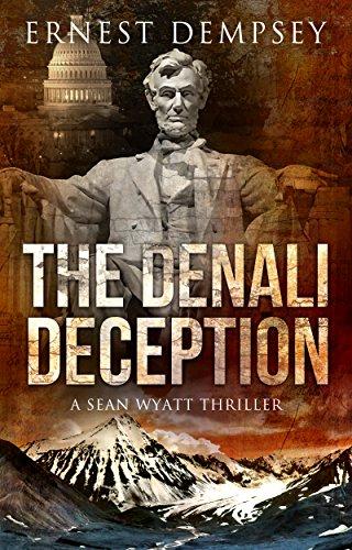 The Denali Deception: A Sean Wyatt Archaeological Thriller (Sean Wyatt Adventure Book 12)