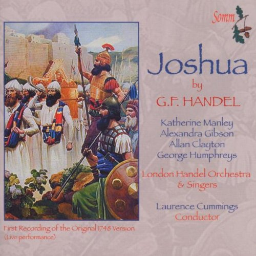 Joshua by G.F. Handel (First Recording of the Original 1748 Version) by Somm Recordings