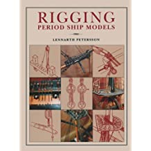 Rigging Period Ships Models: A Step-by-Step Guide to the Intricacies of Square-Rig