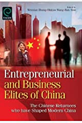 Entrepreneurial and Business Elites of China: The Chinese Returnees Who Have Shaped Modern China Hardcover
