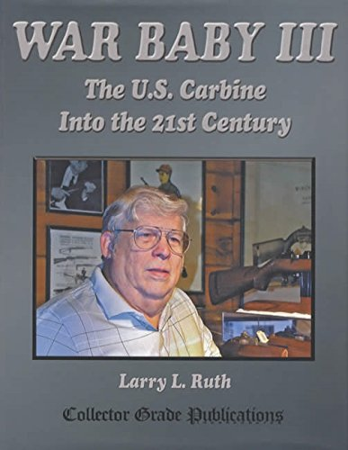 (War Baby III : The US Carbine into the 21st Century)